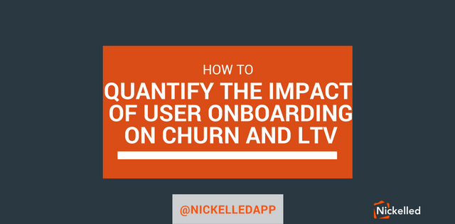 584a7954d5e0bbfa1fa448450632c6425db21f96 how to quantify the impact of user onboarding on churn and ltv